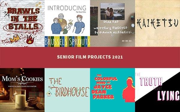 Senior Film Projects 2021